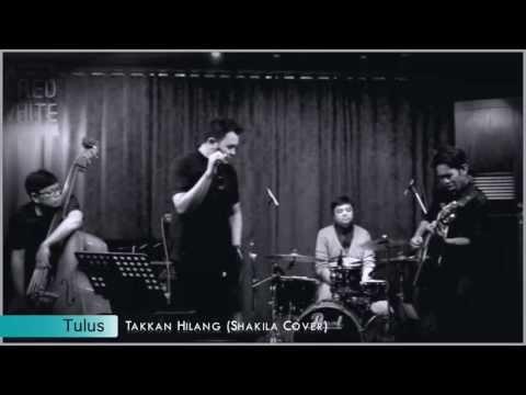 Tulus - Takkan Hilang (Shakila Cover) @ RW Lounge, Kemang