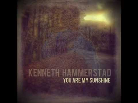 Kenneth Hammerstad - You Are My Sunshine (cover)