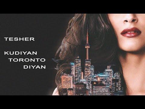 Tesher - Kudiyan Toronto Diyan