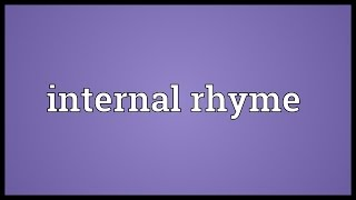 Internal rhyme Meaning