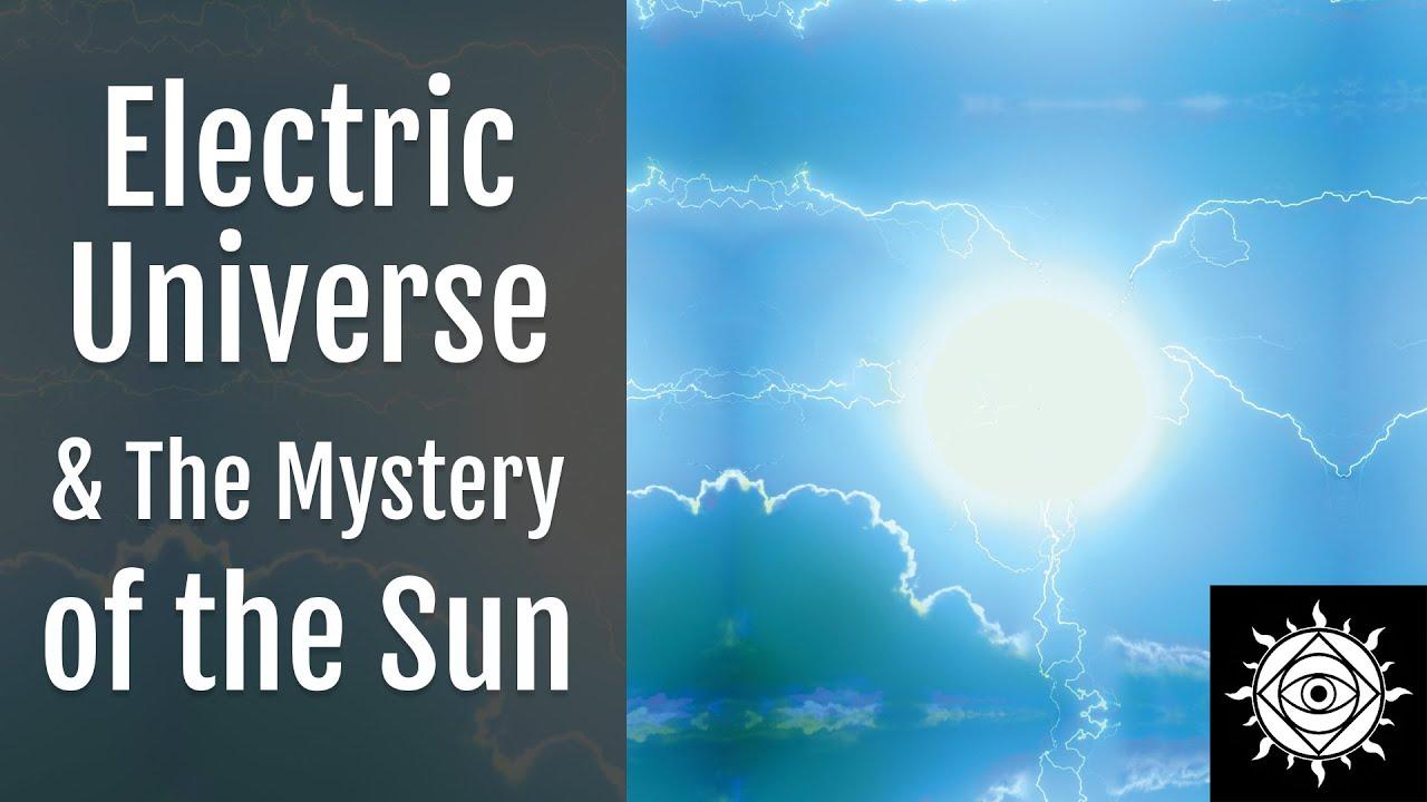 John Ech   The Electric Universe, Mystery of the Sun, & Secrets of Light