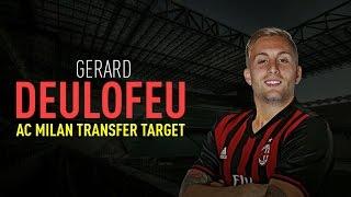 GERARD DEULOFEU - AC MILAN TRANSFER TARGET | Goals and Skills  | MilanActu(, 2017-01-01T14:00:01.000Z)