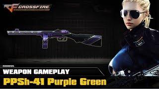 Video CrossFire VN - PPSh-41 Purple Green download MP3, 3GP, MP4, WEBM, AVI, FLV Oktober 2018