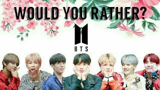 BTS - Would You Rather?