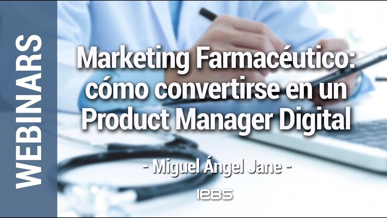Marketing Farmaceutico Libro Webinar Marketing Farmacéutico Cómo Convertirse En Un Product Manager Digital