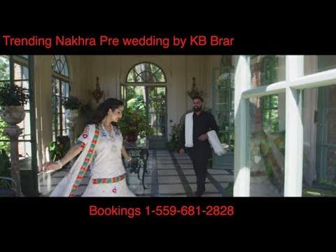 Trending Nakhra (Pre-wedding)   Amrit Maan ft. Ginni Kapoor   Kb Brar    Latest Songs 2018