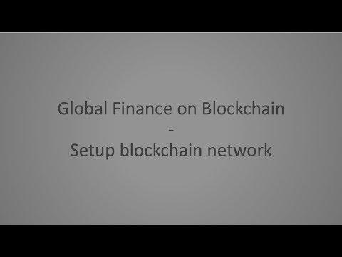 Global Finance on Blockchain – Setup blockchain network