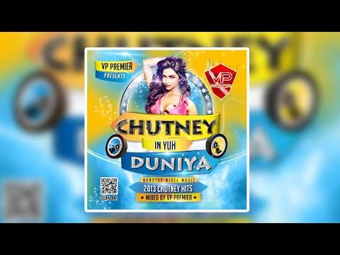 Vp Premier - Chutney In Yuh Duniya - Full...