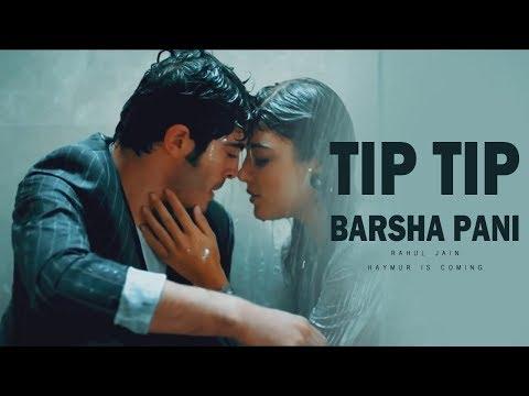 Tip Tip Barsha Pani   Rahul Jain   Hayat Murat   Latest Heart Touching Romantic Song Full Hd Video