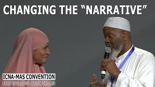 Changing Narrative About Islam by Imam Siraj Wahhaj (ICNA-MAS Convention)