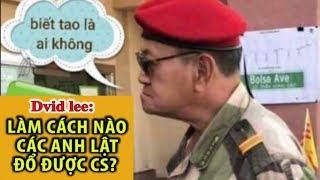 """2278. Việt kiều Mỹ David Lee: """"Làm cách nào các anh lật đổ được Cộng sản?"""""""