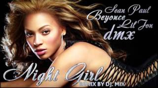 Beyonce ft. DMX, SeanPaul, Lil Jon - Naughty Girl (remix by Dj.MIX) 2011-2012