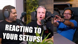 Reacting to YOUR Setups 8 - Prepare to be INSPIRED!