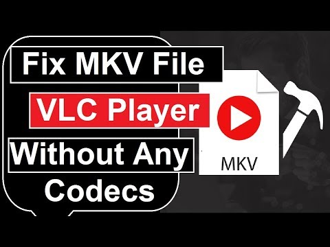 How To Play MKV Files On VLC Media Player Without Any Codecs Window 7