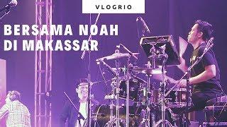 Download lagu VLOGRIO - Bersama NOAH di Makassar