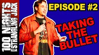 100 NIGHTS with Strangling Jack S01E02 - Taking the Bullet (Stand-up comedy documentary series)