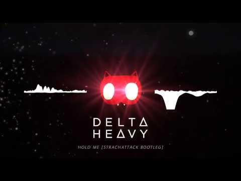 Delta Heavy - Hold Me [StrachAttack Bootleg]