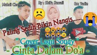 Souqy - Cinta Dalam Doa   Cover Shifa Kawaii Feat Em Yadie   LIVE ACCOUSTIC   Paling Sedih 😭😭 