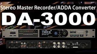 TASCAM DA-3000 Mastering Recorder: Tiny Demo