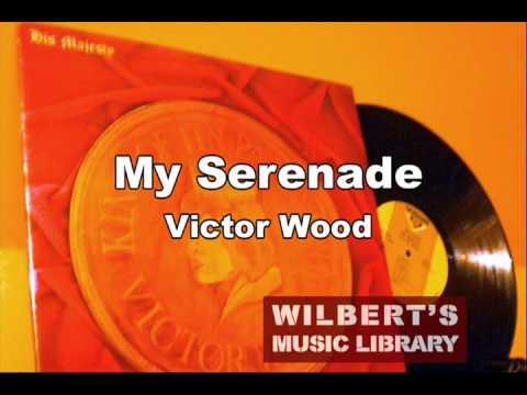 MY SERENADE - Victor Wood