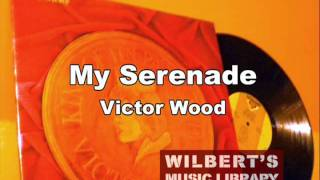 MY SERENADE - Victor Wood