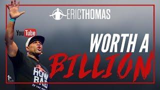 Eric Thomas | Worth A Billion (Eric Thomas Motivation)