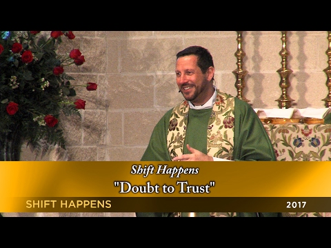 """""""Shift Happens: Doubt to Trust""""  - by Rev. Dr. Neil Cazares-Thomas from February 12, 2017 - 9 am"""