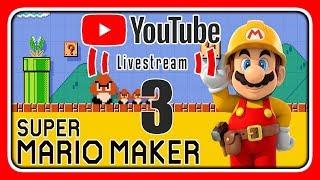 Livestream! Super Mario Maker [EURE Level] (Stream 3)