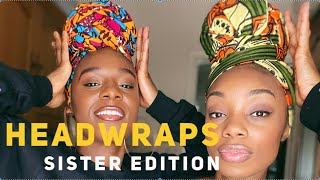 Wrap with Us | Sister Edition @IAmAmarra