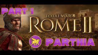 Rome Total War 2 - Lets Play: Parthia: Attacking Parthava!