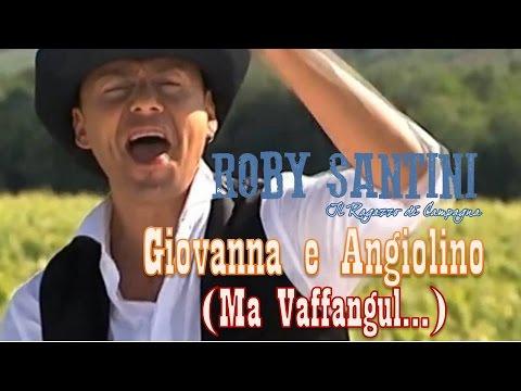 ROBY SANTINI - Giovanna e Angiolino (Ma Vaffangul!)