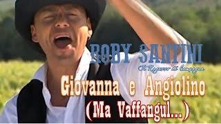 ROBY SANTINI   Giovanna e Angiolino (Ma Vaffangul!)