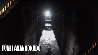 TÚNEL ABANDONADO