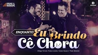 Baixar Bruno e Marrone 2017 - Enquanto Eu Brindo Cê Chora (DVD Ensaio) | Lançamento 2017