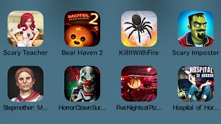 Scary Teacher,Bear Haven 2,Killt With Fire,Scary Imposter,Stepmother,Horror Clown Survival,