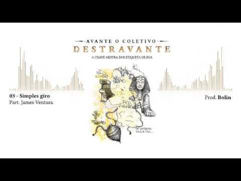 "Avante O Coletivo - ""Simples giro"" (part. James Ventura) - DESTRAVANTE"