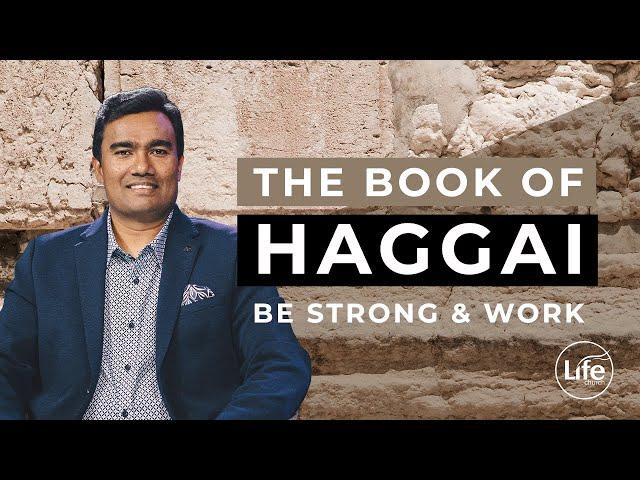 Haggai Part 4 - Be Strong and Work - Rev Paul Jeyachandran