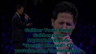 Gaither Vocal Band - He Is Here!