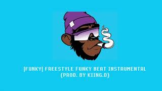 """FUNKY"""" Freestyle Funky Beat Rap Hiphop Instrumental 2020   (Prod. By KIING.D)"""