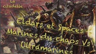 Space marines du  chaos & Eldar Vs Ultramarines rapport de bataille: exterminatus!!!(, 2015-06-23T08:21:34.000Z)