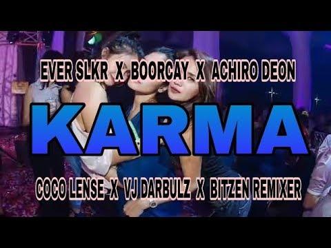 KARMA - EVER SLKR X BOORCAY X ACHIRO DEON X COCO LENSE X VJ DARBULZ X BITZEN REMIXER - LAGU TOP