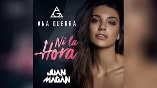 Gambar cover Ana Guerra, Juan Magan - Ni La Hora (Adelanto)