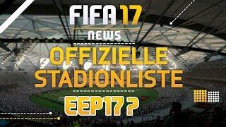 FIFA 17 - NEWS ● OFFIZIELLE STADIONLISTE | DIESES JAHR KEIN EEP PATCH?