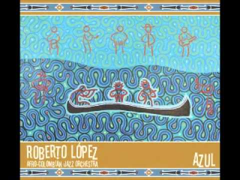 Plinio Guzmán - Roberto López and Afro-Colombian Jazz Orches