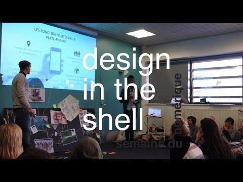 Design In The Shell | Semaine du Numérique