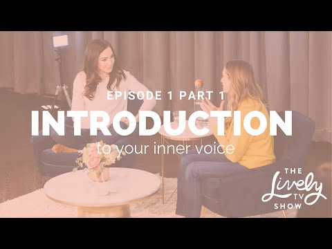 The Lively Show // Episode 1 Pt 1 // Introduction to Your Inner Voice