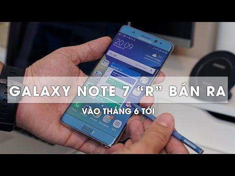 """Samsung Galaxy Note 7 """"R"""" sẽ được bán ra vào tháng 6 sắp tới"""