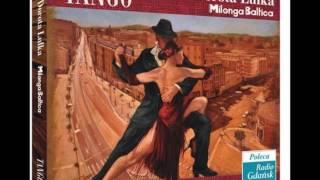 Nie żałuj niczego -   Por una cabeza  - Dorota Lulka   - Tango Milonga Baltica