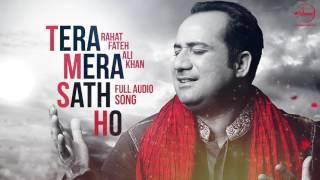 Tera Mera Saath (Full Audio Song) | Rahat Fateh Ali Khan | Punjabi Song | Speed Punjabi