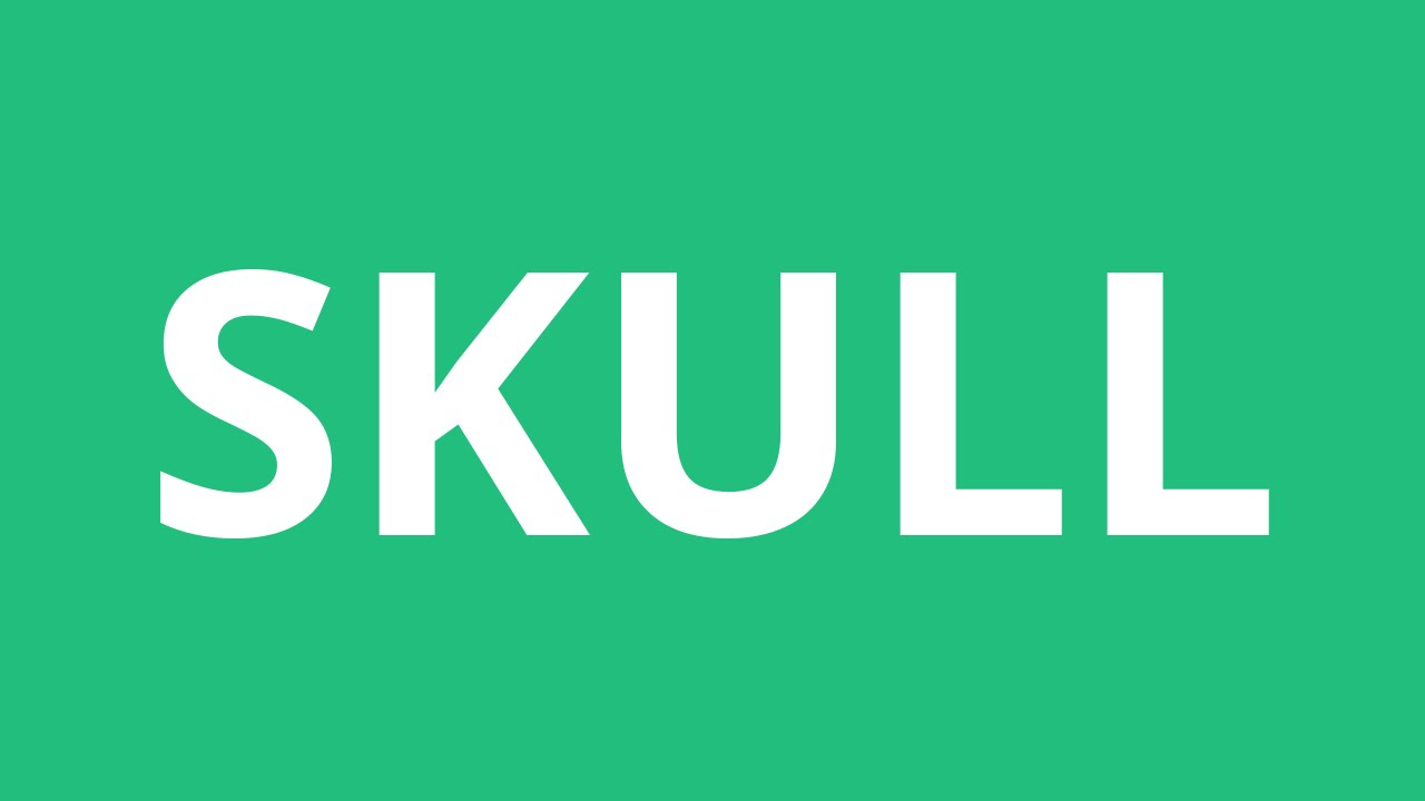 How To Pronounce Skull - Pronunciation Academy